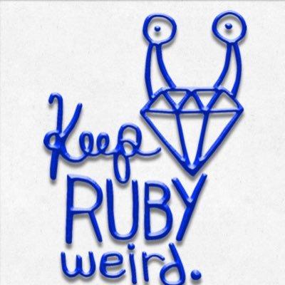 Keep Ruby Weird