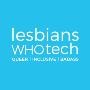 Lesbians Who Tech & Allies Summit